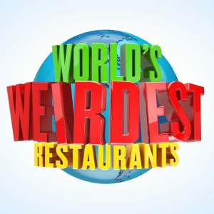 World's Weirdest Restaurants